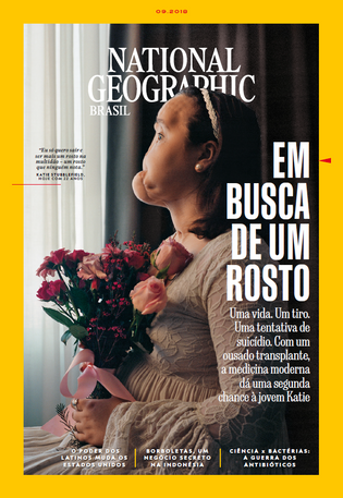 Capa da revista National Geographic Brasil de setembro de 2018: O novo rosto de Katie