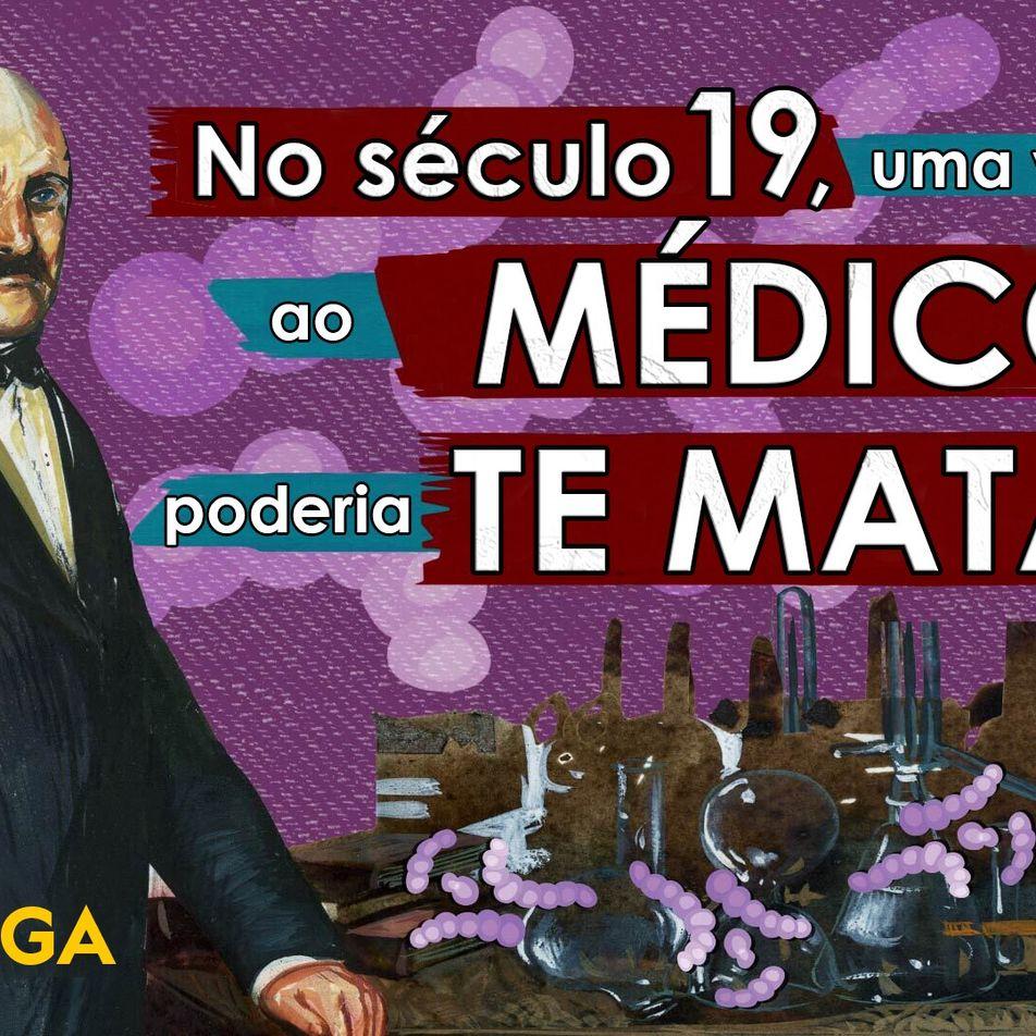 No século 19, uma visita ao médico poderia te matar
