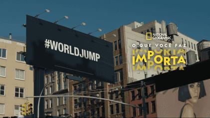 O Que Você Faz Importa  | #WorldJump